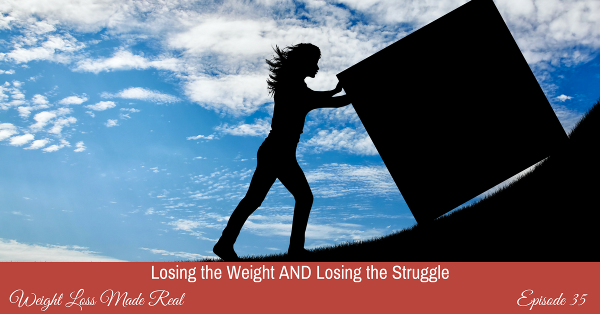 Losing Weight Struggle Podcast 35