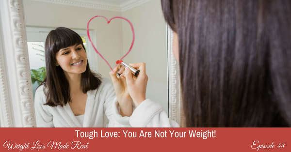 You are not your weight podcast 48