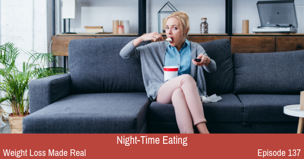 Night-Time Eating Podcast 137