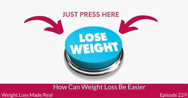 How Can Weight Loss be Easier