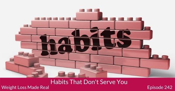 Habits that don't serve you